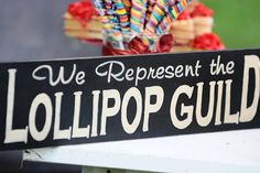 """I need to make this sign for the NCA office! """"We represent the Lollipop Guild"""""""