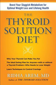 Presents a diet program for Arem's prescription for re-setting slow metabolisms to lose weight, improve thyroid wellness and increase overall well-being.