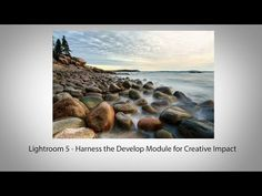 Lightroom 5: Harness the Develop Module for Creative Impact - Workflow starts when you doing the capture....Lightroom enable you to realize your vision that moved you to press the trigger.   Adding subtle changes.   YouTube