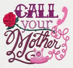 Call Your Mother design (UT10441) from UrbanThreads.com