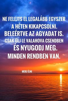 Ne felejtsd el...!!!...♡ Motivational Quotes, Inspirational Quotes, Study Motivation, Change My Life, Zodiac Facts, Picture Quotes, Cool Pictures, Spirituality, Wisdom