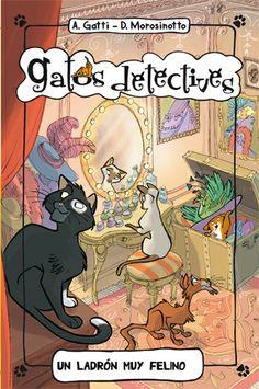 """""""Un ladrón muy felino"""" de Alessandro Gatti.  Quién ha robado los preciosos pendientes de la actriz Marie La Belle? Según la policía se trata de un ladrón fantasma, pero los Gatos detectives descubren una pista muy diferente...   DE 6 A 8 AÑOS"""