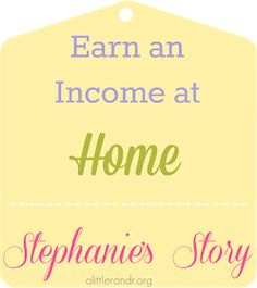 A Little R & R: Earn an Income at Home - Stephanie's Story + A Little R & R Wednesdays - a linky party #49