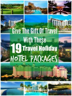 Give The Gift Of Travel With These 19 Holiday Hotel Packages