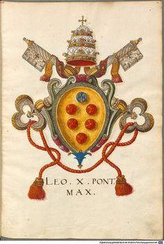 papa Medici Leone X Catholic Memes, Catholic Art, Roman Catholic, Pope Leo X, Family Shield, High Renaissance, Mystery Of History, Gold Work, Family Crest