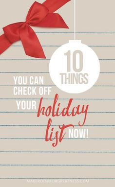 10 things you can check off your holiday list now - simplify the holidays so you can relax and enjoy them more! Christmas To Do List, Holiday List, Christmas Decorations To Make, All Things Christmas, Holiday Fun, Christmas Crafts, Minimal Christmas, Classy Christmas, 31 Day Challenge