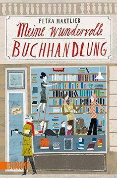 Meine wundervolle Buchhandlung (Taschenbücher) von Petra Hartlieb http://www.amazon.de/dp/3832163433/ref=cm_sw_r_pi_dp_IZpKwb0KK6V9C