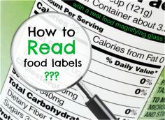 How to Read Food Labels, things in food that may sound good but are not. I think I may need to change stores.