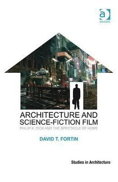 Buy Architecture and Science-Fiction Film: Philip K. Dick and the Spectacle of Home by David T. Fortin and Read this Book on Kobo's Free Apps. Discover Kobo's Vast Collection of Ebooks and Audiobooks Today - Over 4 Million Titles! Science Fiction, Fiction Film, K Dick, Paradox, Reading Lists, Audiobooks, Ebooks, This Book, Architecture