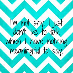 But def not shy. Great Quotes, Me Quotes, Funny Quotes, Inspirational Quotes, Highly Sensitive Person, Def Not, Infj Personality, Intj, Introvert