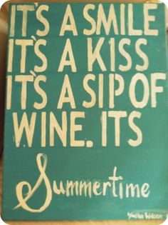 summertime...Hurry back, I miss you!