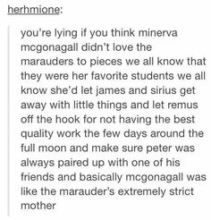 McGonagall loved the marauders.