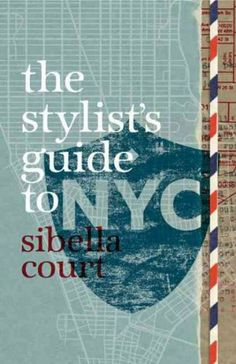 A guide to interior stylist Sibella Court's favorite stores, markets, boutiques, galleries, and eateries in New York City | Ahem, @angelarenai :)