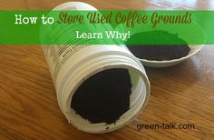 Why pitch those used coffee grounds? Learn how to store used coffee grounds so they don't mold and how to reuse them.