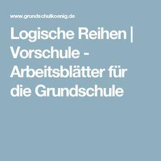 Logische Reihen   Vorschule - Arbeitsblätter für die Grundschule