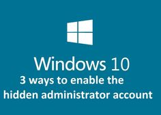 3 ways to enable the hidden administrator account windows 10 - Howtosolveit - Computer Shortcut Keys, Computer Diy, Computer Projects, Computer Lessons, Technology Lessons, Computer Technology, Computer Programming, Medical Technology, Energy Technology