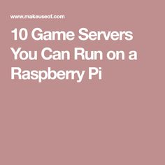 10 Game Servers You Can Run on a Raspberry Pi