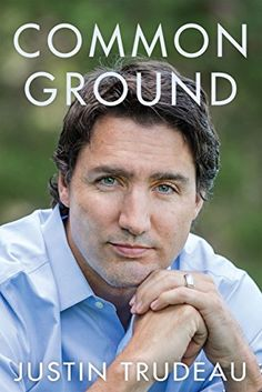 Töltse le vagy olvassa el online Common Ground Ingyenes Könyvek PDF/ePub - Justin Trudeau, The national bestseller Justin Trudeau has spent his life in the public eye. From the moment he was born, the first son. Justin Trudeau, Red Cross Society, Never The Same, Toronto Star, Common Ground, My Father, Memoirs, Nonfiction, The Book