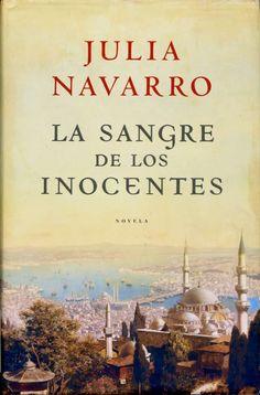 """Reseña La sangre de los inocentes.- Julia Navarro   Sinopsis:     """"Soy espía y tengo miedo"""". Así empieza la crónica que escribe Fray Juli..."""