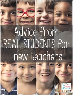 Advice from REAL STUDENTS for new teachers