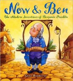 "We can't say enough about this picture book hybrid biography. It is relatively easy-to-read and has a clear compare and contrast text structure.   Each two-page spread is divided into ""Now…. And Ben….."" The ""NOW"" side of the page explains how one of Ben Franklin's inventions impacts us today; and the ""BEN"" side gives specific facts about the invention"