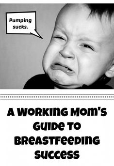 Does Pumping Suck? Guide to Breastfeeding for Working Moms - that's me!