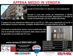 Appena Messo in Vendita Bari, Via Lattanzio Locale commerciale con deposito e zona soppalcata www.remax.it/20031050-629 info 348 7340665