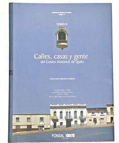 Calles, Casas Y Gente Del Centro Historico Quito (2009)
