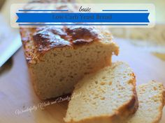Low Carb Yeast Bread - Wonderfully Made and Dearly Loved