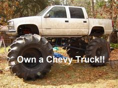 Own a LIFTED Chevy Truck!! :)