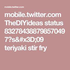 mobile.twitter.com TheDIYideas status 832784388798570497?s=09   teriyaki stir fry