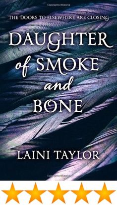 Daughter of Smoke and Bone // Laini Taylor