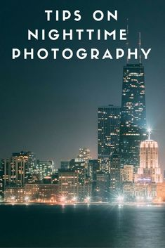 Easy and fun tips, tricks, photos on nighttime photography!
