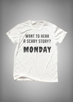 a72bb962 Monday shirt Funny halloween T-shirt Tumblr Tee instagram Shirts for teens  girl clothes with sayings Graphic Tee Womens TShirts