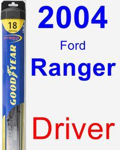 Driver Wiper Blade for 2004 Ford Ranger - Hybrid