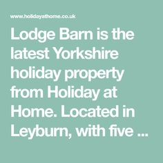 Lodge Barn is the latest Yorkshire holiday property from Holiday at Home. Located in Leyburn, with five gorgeous bedrooms, a pool table and outdoor hot tub, this is the perfect family friendly holiday in the Yorkshire Dales.