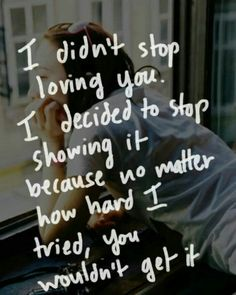 I never stopped loving you. For the ones who hurt us and the ones who don't appreciate us and the ones who no matter how much we do or try to show that we care, still misunderstand us. After all we've done, it appeared it was never enough or acknowledged.