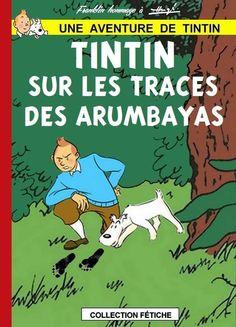 Les Aventures de Tintin - Album Imaginaire - Tintin sur les Traces des Arumbayas