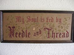 Victorian Motto Sampler Shoppe: My Soul is fed by Needle and Thread