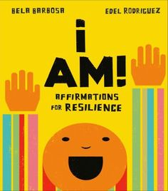 Cover image for I am! : affirmations for resilience Social Emotional Learning, Social Skills, Feeling Scared, How Are You Feeling, I Am Affirmations, Building Self Esteem, Truth To Power, Best Book Covers, Preschool Classroom
