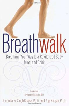 Breathwalk: Breathing Your Way to a Revitalized Body, Mind and Spirit by Gurucharan Singh Khalsa. $10.85. Author: Gurucharan Singh Khalsa. Publisher: Three Rivers Press; 1 edition (June 13, 2000)