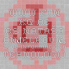 www.ftn.kg.ac.rs Nataša Anđelković, 2008 Informaciona tehnologija u predškolskom vaspitanju i obrazovanju