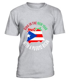 # Ring In The New Year With A Puerto Rican T-Shirt .  Ring In The New Year With A Puerto Rican T-Shirt  HOW TO ORDER: 1. Select the style and color you want: 2. Click Reserve it now 3. Select size and quantity 4. Enter shipping and billing information 5. Done! Simple as that! TIPS: Buy 2 or more to save shipping cost!  This is printable if you purchase only one piece. so dont worry, you will get yours.  Guaranteed safe and secure checkout via: Paypal   VISA   MASTERCARD