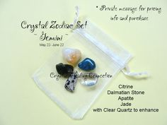 ~ Gemini ~ Each sign of the Zodiac has it's own set of crystal that help the different qualities that people carry under that sign Citrine, Dalmatian Stone, Apatite, Jade and Clear Quartz www.thecrystalhealingconnection.com