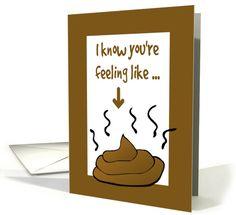 Get Well Soon-Feeling Crappy-Humor-Poop card