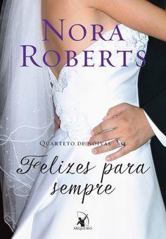 Felizes para Sempre (Happy ever after) – Nora Roberts – #Resenha | O Blog da Mari