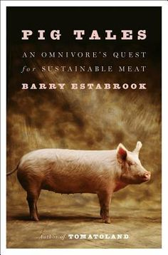 Pig+Tales:+An+Omnivore's+Quest+for+Sustainable+Meat