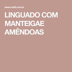LINGUADO COM MANTEIGAE AMÊNDOAS