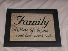 love this family quote   WHERE LIFE BEGINS AND LOVE NEVER ENDS