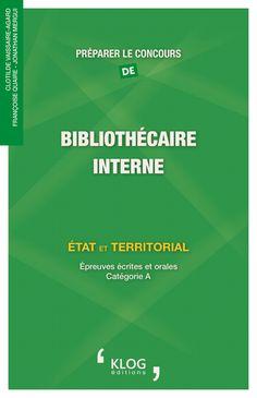 Préparer le concours de Bibliothécaire Interne. État et Territorial. Clotilde VAISSAIRE AGARD, Françoise QUAIRE, Jonathan MERGUI. Octobre 2015